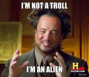 im-not-a-troll-im-an-alien